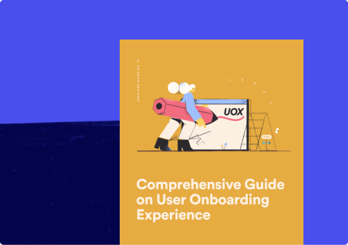 A Comprehensive Guide on the User Onboarding Experience
