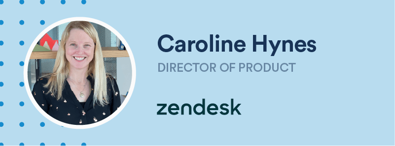 caroline hynes director of product at zendesk