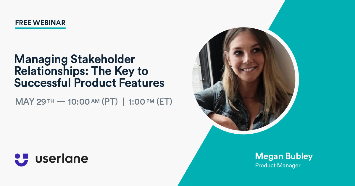 Free product management webinar: Managing Stakeholder Relationships The Key to Successful Product Features