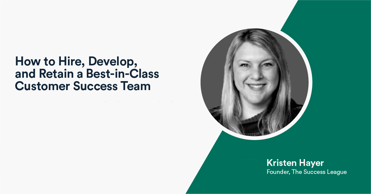 webinar with kristen hayer on how to hire a CS team