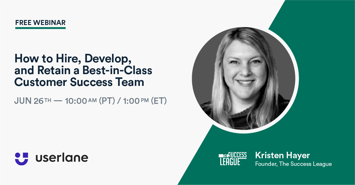 Free Customer Success Webinar: How to hire and develop a best in-class customer success team
