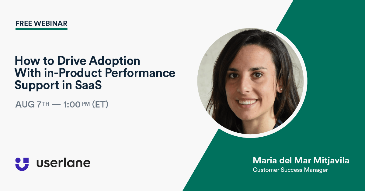 free webinar: How to Drive Adoption With in-Product Performance Support in SaaS